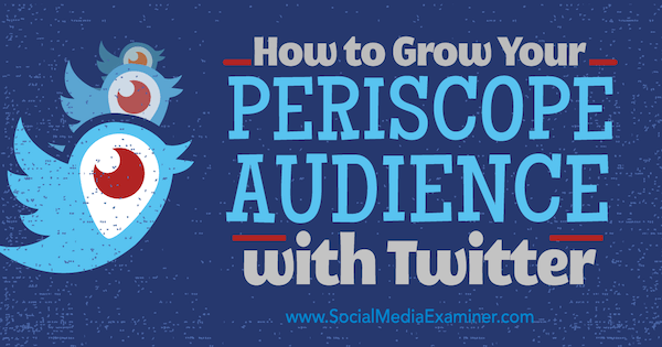 use twitter to build audience on periscope audience