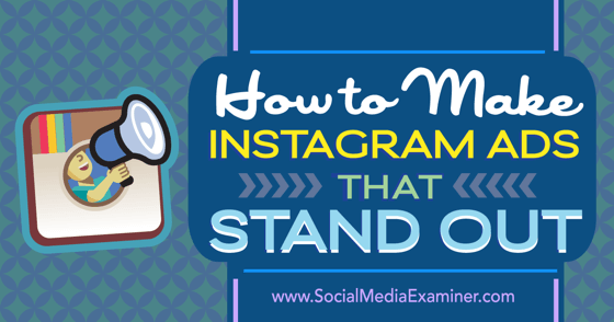 How to Make Instagram Ads That Stand Out