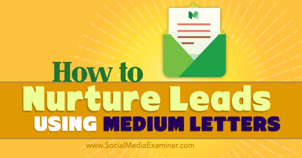 nurture leads with letters feature on medium