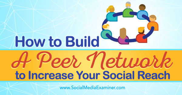 increase social reach with peer network