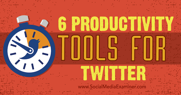 twitter tools to increase productivity