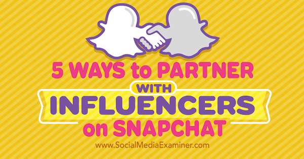 partner with influencers on snapchat