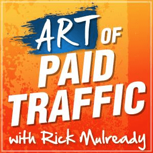art of paid traffic podcast