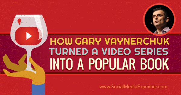 podcast 188 gary vaynerchuk turned video series into podcast and book