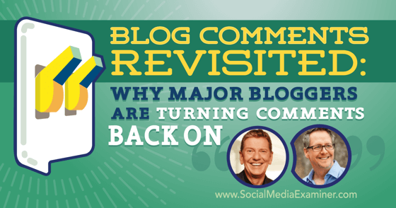 Blog Comments Revisited: Why Major Bloggers Are Turning Comments Back On