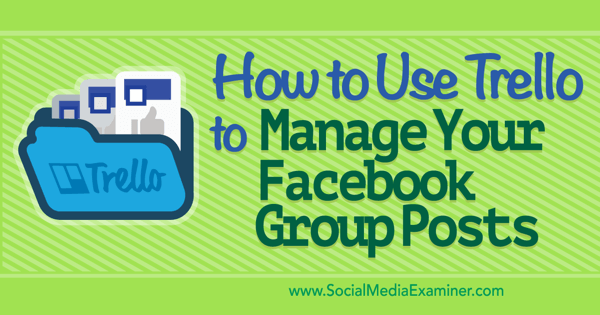 facebook group content management with trello