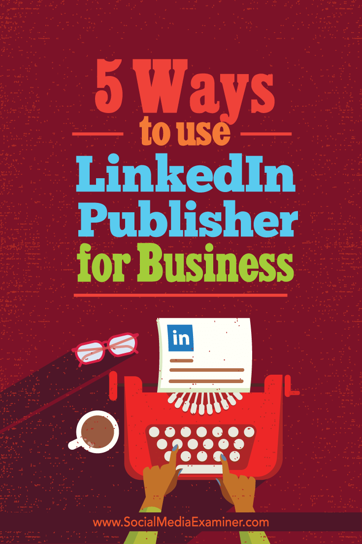 grow business with linkedin publisher