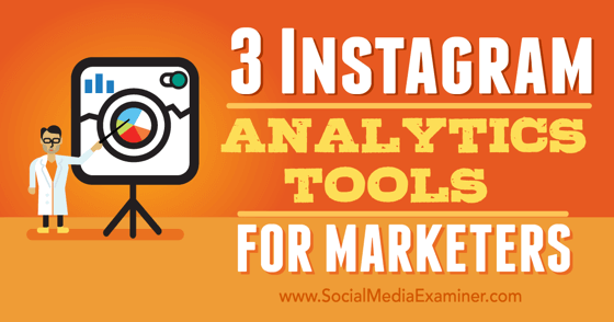 3 Instagram Analytics Tools for Marketers