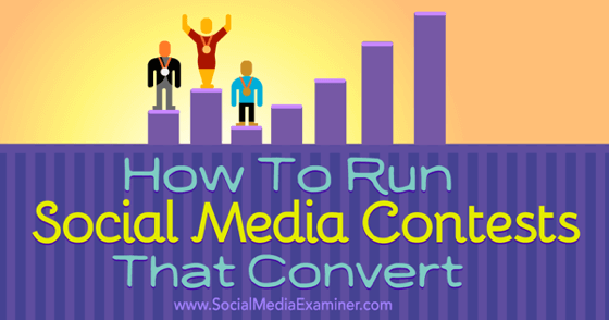 How to Create Social Media Contests That Convert