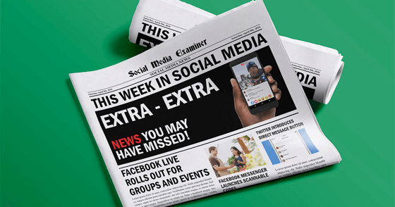 Facebook Live Rolls Out for Groups and Events: This Week in Social Media