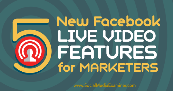 facebook live video marketing features