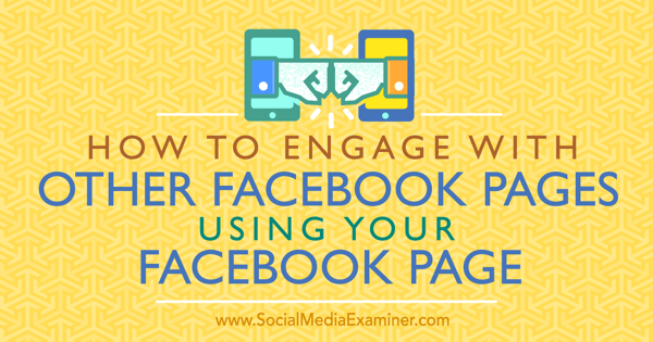 use facebook page to engage other facebook pages