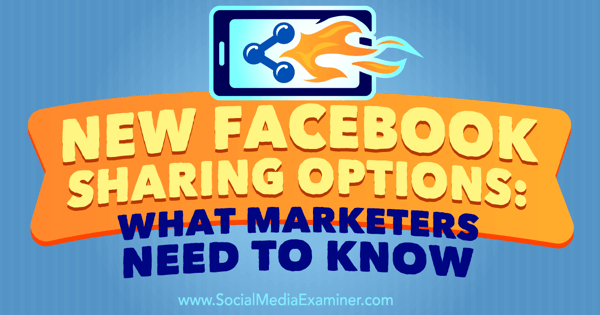 how to use the new facebook sharing options