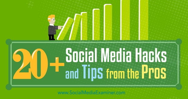 social media hacks and tips from the pros