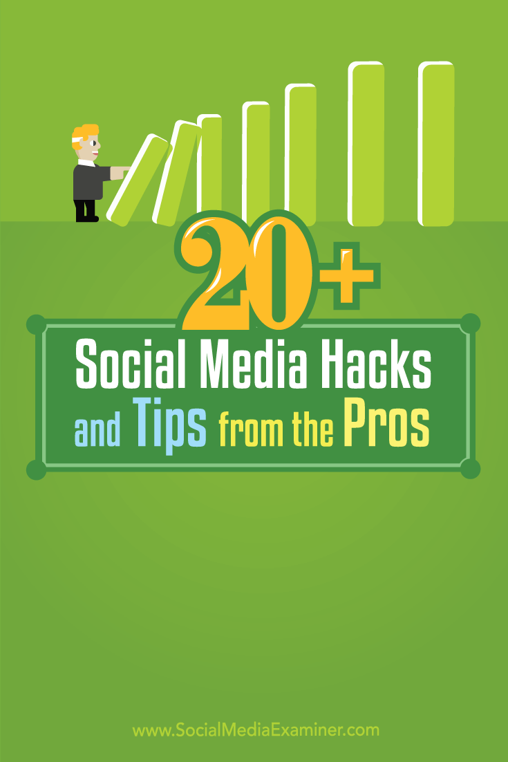 20+ Social Media Hacks And Tips From The Pros : Social