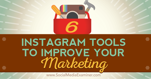 tools to improve instagram marketing