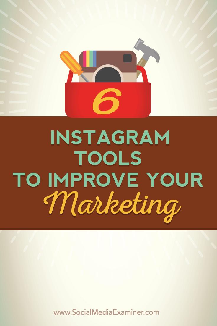 6 Instagram Tools To Improve Your Marketing : Social Media