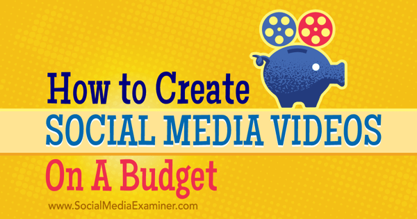 create and promote budget social media videos