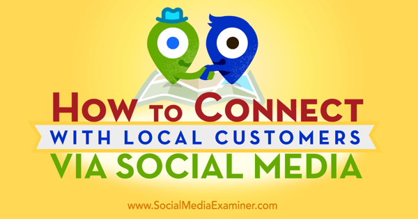 use social media to connect with local customers