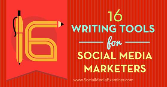16 Writing Tools for Social Media Marketers