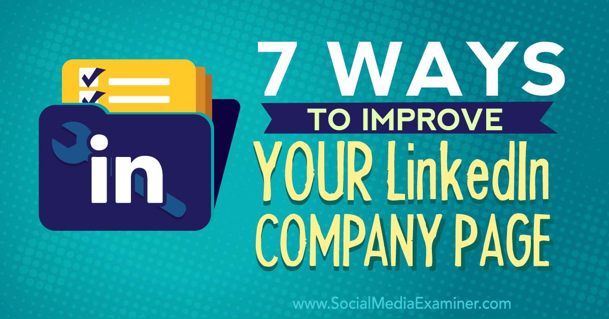 7 Ways To Improve Your Linkedin Company Page Social Media