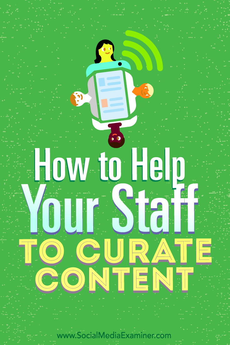 Tips on how to help your team contribute to content curation.