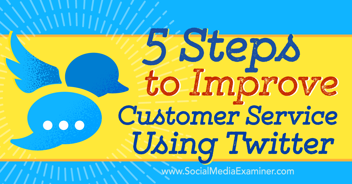 5 Steps To Improve Your Customer Service Using Twitter Social