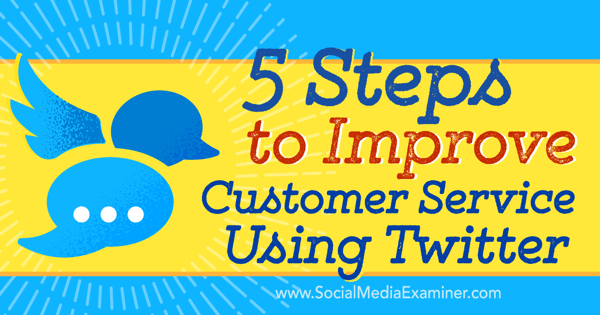 improve twitter customer service process