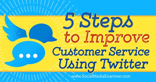improve twitter customer service process