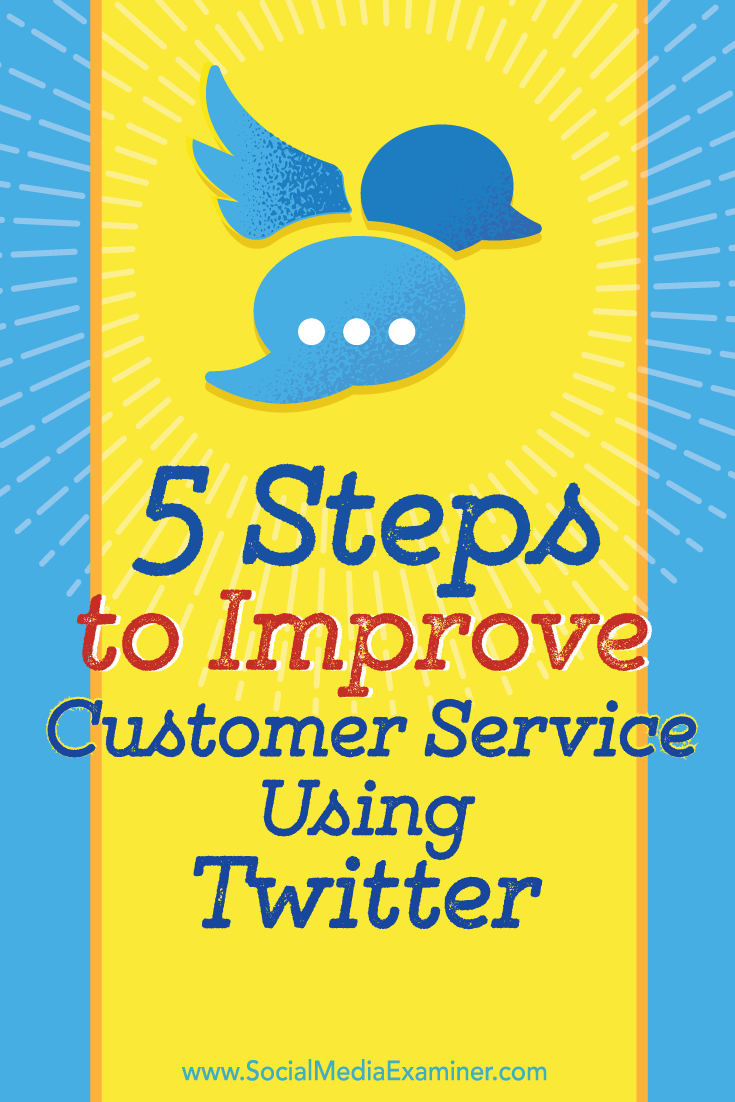 steps to improve your customer service using twitter social improve customer service on twitter tips on how to