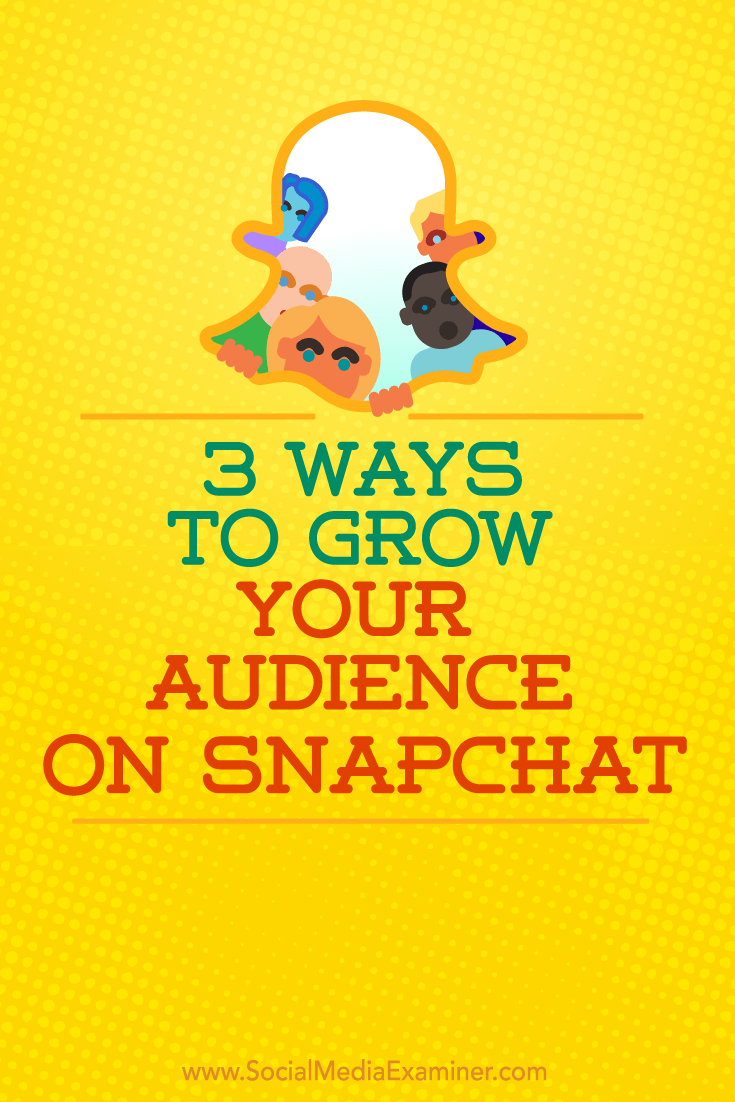 Tips on three ways to gain more followers on Snapchat.