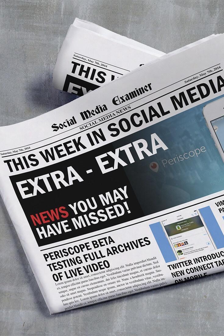 social media examiner weekly news may 7 2016