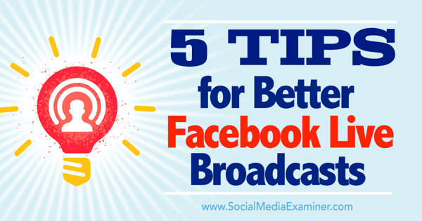 facebook live broadcast tips