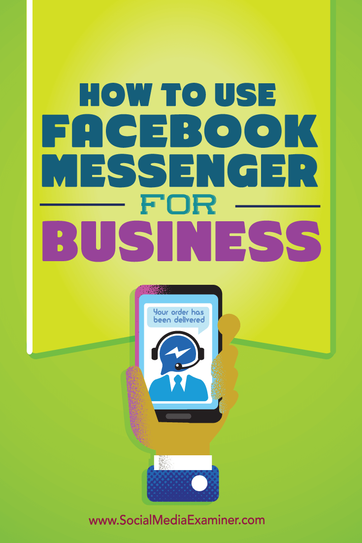 Social Media Examiner How to use facebook Messenger for Business