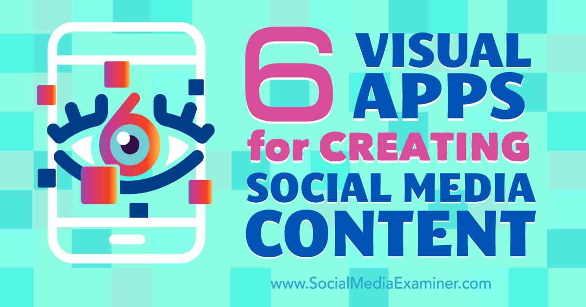 6 Visual Apps for Creating Social Media Content : Social