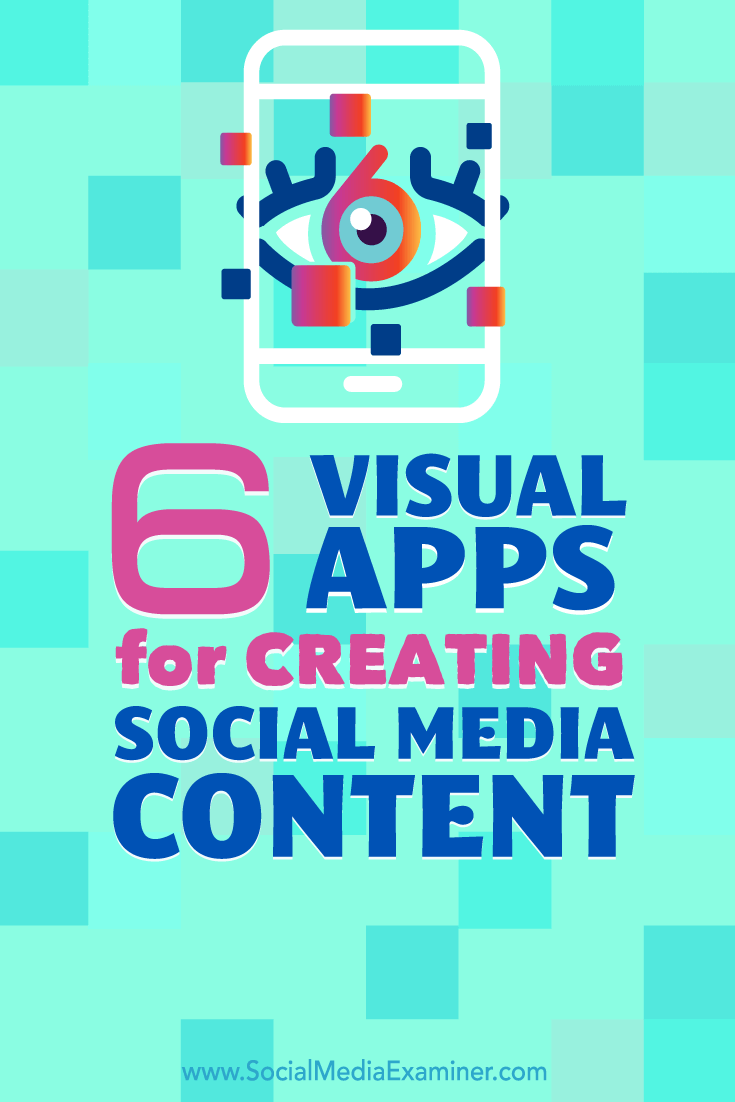 Tips on six apps to create content for your social media profiles.