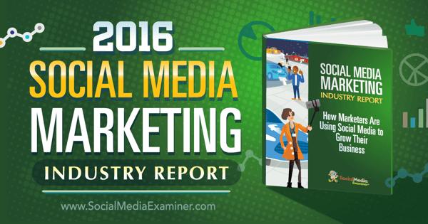 Bericht der Social Media Marketing-Branche 2016