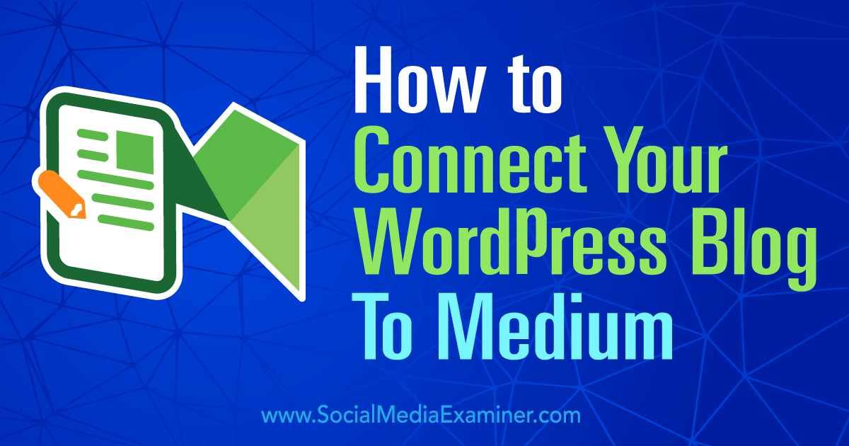 How to Connect Your WordPress Blog to Medium : Social Media