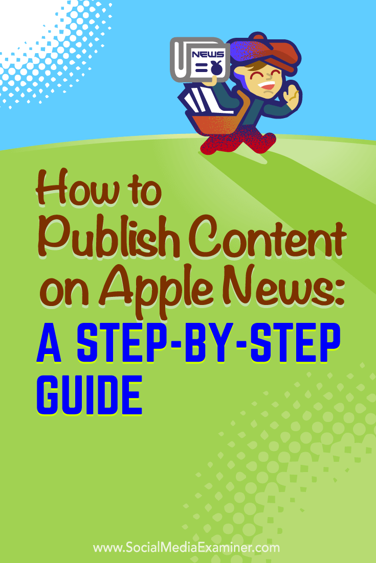 Tips on how to become an Apple News publisher.