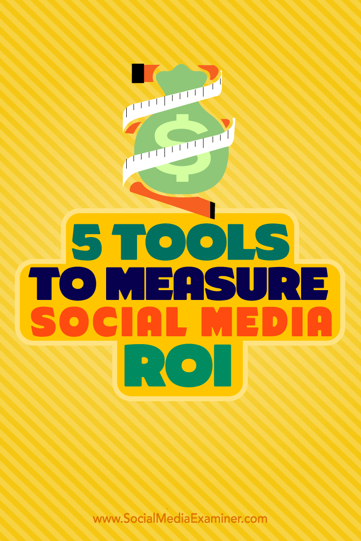 Tips on five tools you can use to measure your social media ROI.
