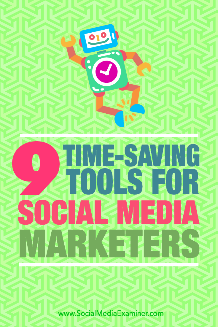 Tips on nine tools social media marketers can use to save time.