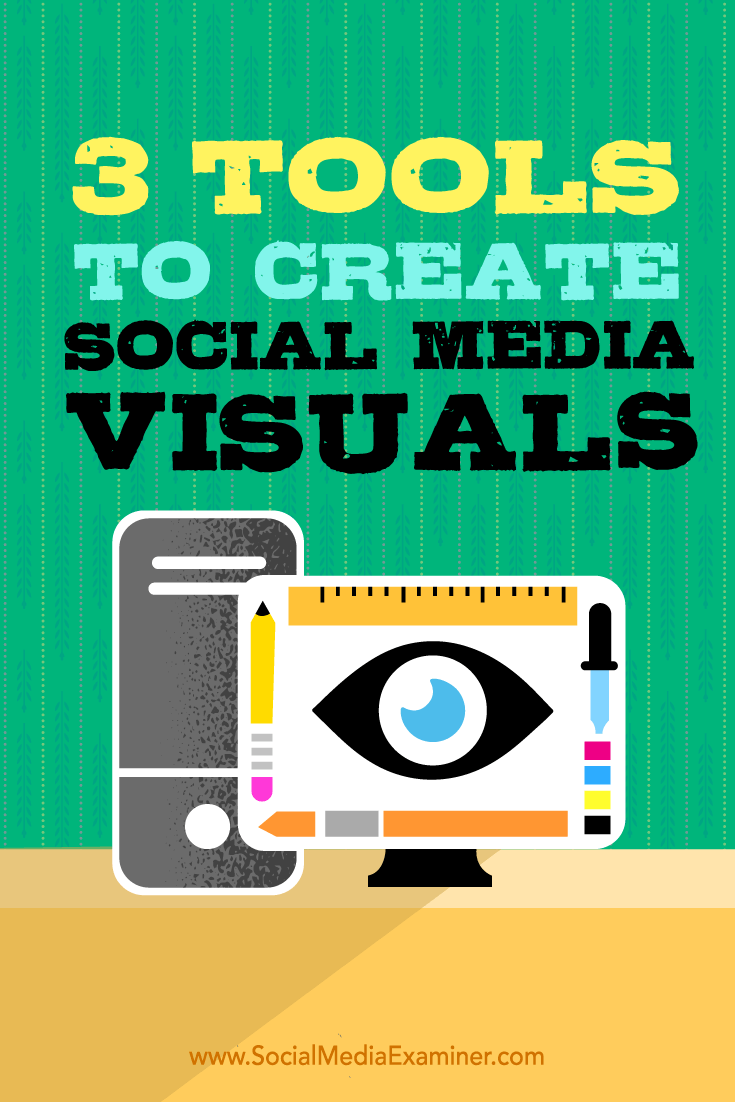 Tips on three desktop design tools you can use to create social media visuals.