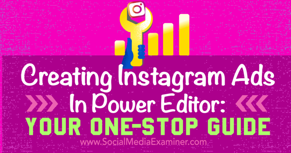 create instagram ads with facebook power editor