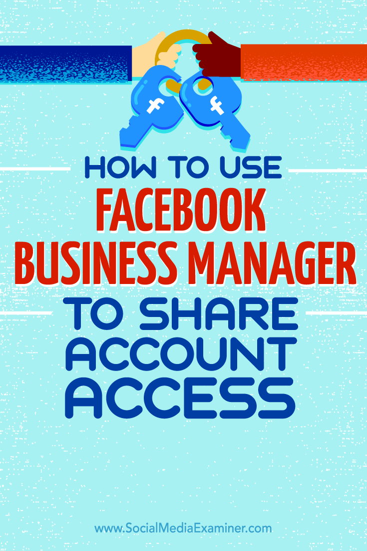 Tips about how to share account access with Facebook Business Manager.
