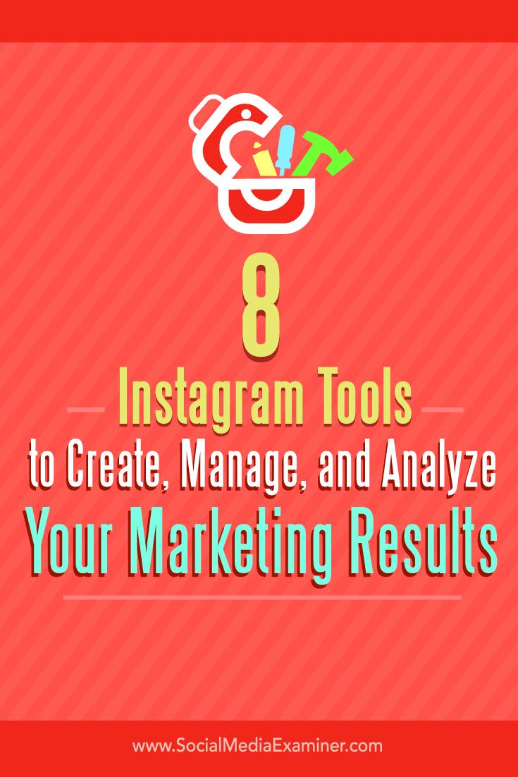 Tipps zu acht Tools zum Erstellen, Verwalten und Analysieren Ihrer Instagram-Marketingergebnisse.