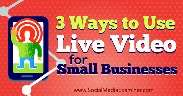 small business live video marketing