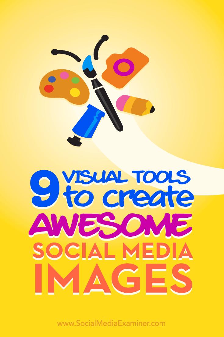 Tips on nine tools to create beautiful free social media visuals.