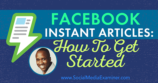 podcast 203 leslie samuel facebook instant articles