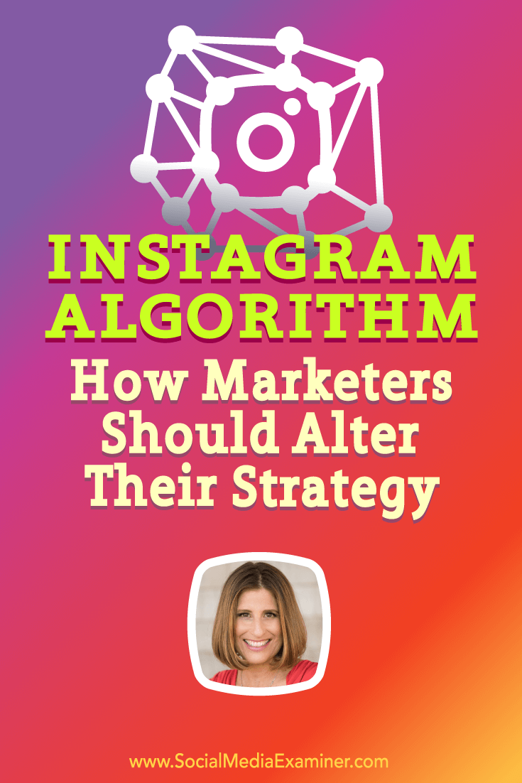 Sue B. Zimmerman talks with Michael Stelzner about the Instagram Algorithm and how marketers can respond.