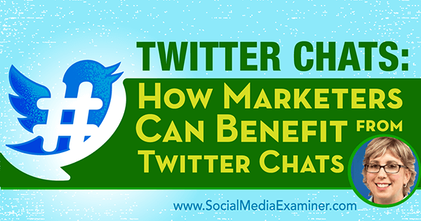 podcast 204 madalyn sklar twitter chat marketer benefit